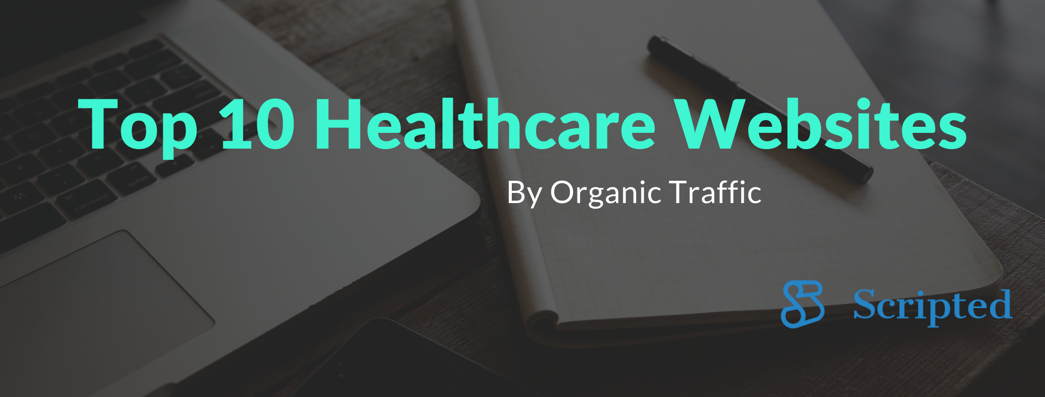 Top 10 Healthcare Websites by Organic Traffic