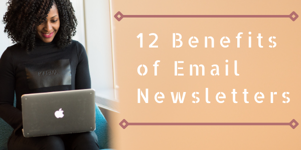 12 Benefits of Email Newsletters