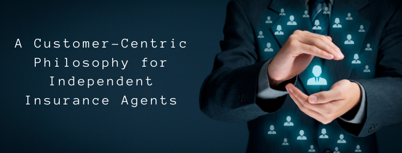 A Customer-Centric Philosophy for Independent Insurance Agents | Bar List Insurance Network