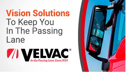 Velvac: Keeping Customers at the Forefront of Safety, Aesthetics, and Competitiveness