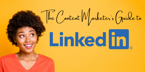 Content Marketer's Guide to LinkedIn