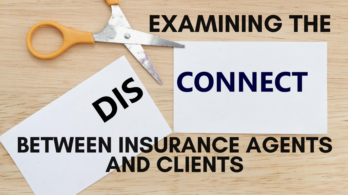 Examining the Disconnect Between Insurance Agents and Clients