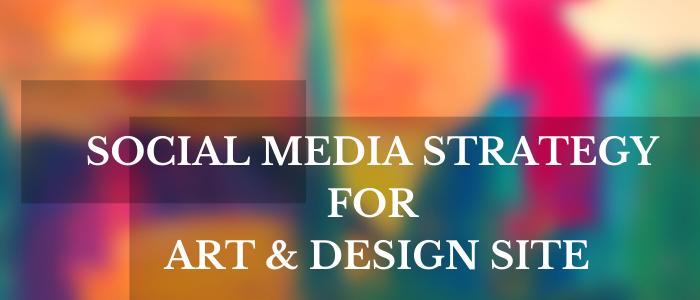 Social Media Strategy for Art & Design Site