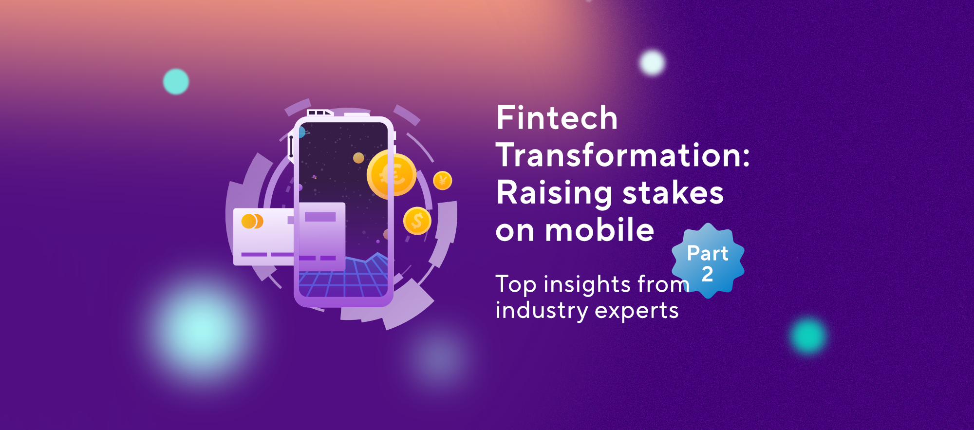 An expert's perspective on fintech trends and digital transformation across finance and banking