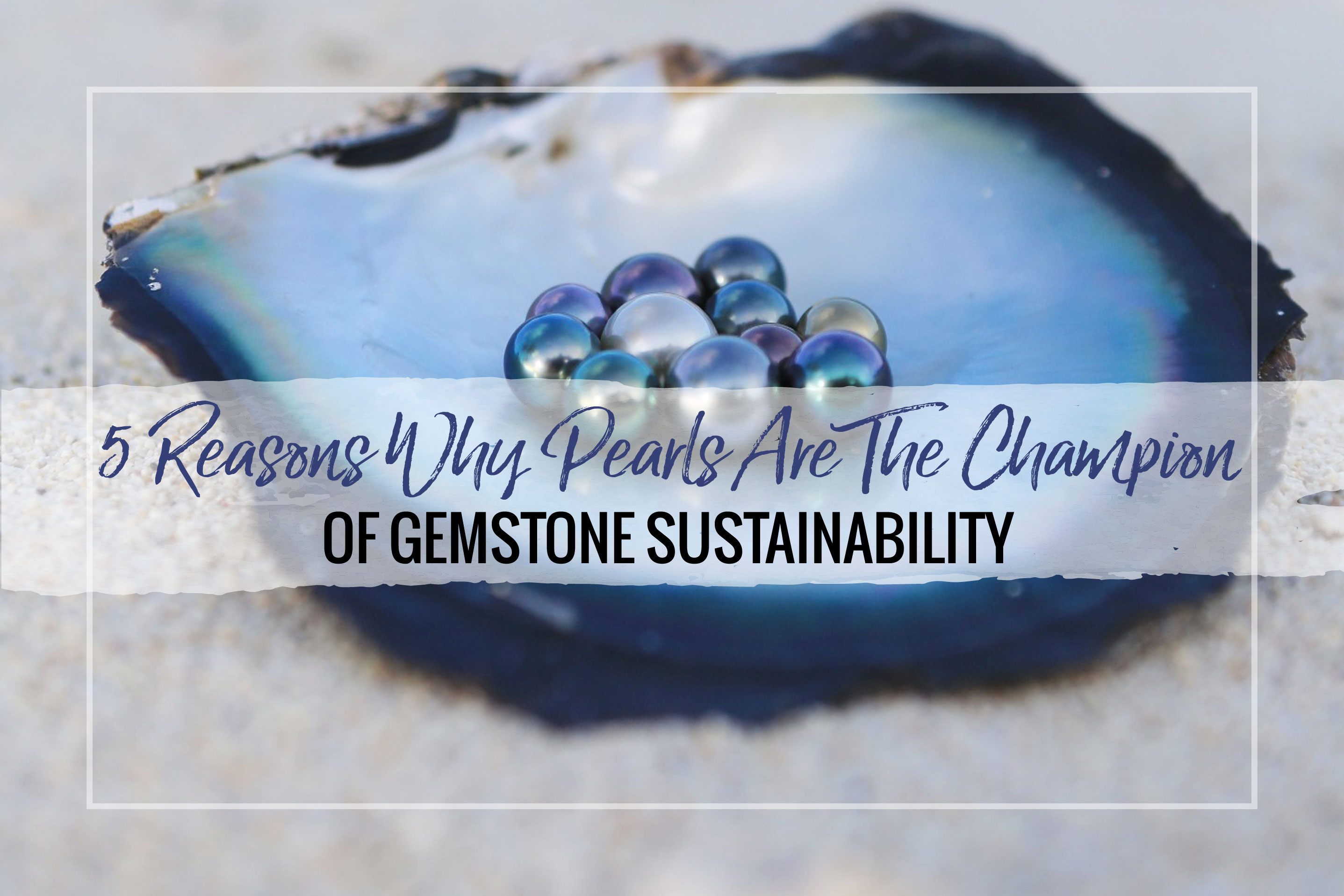 Pearls are the underdog of the sustainability movement in jewelry. Learn about how pearls can add to your jewelry collection sustainability.