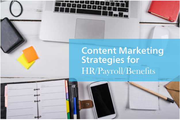 Content Marketing Strategies for HR/Payroll/Benefits Industry
