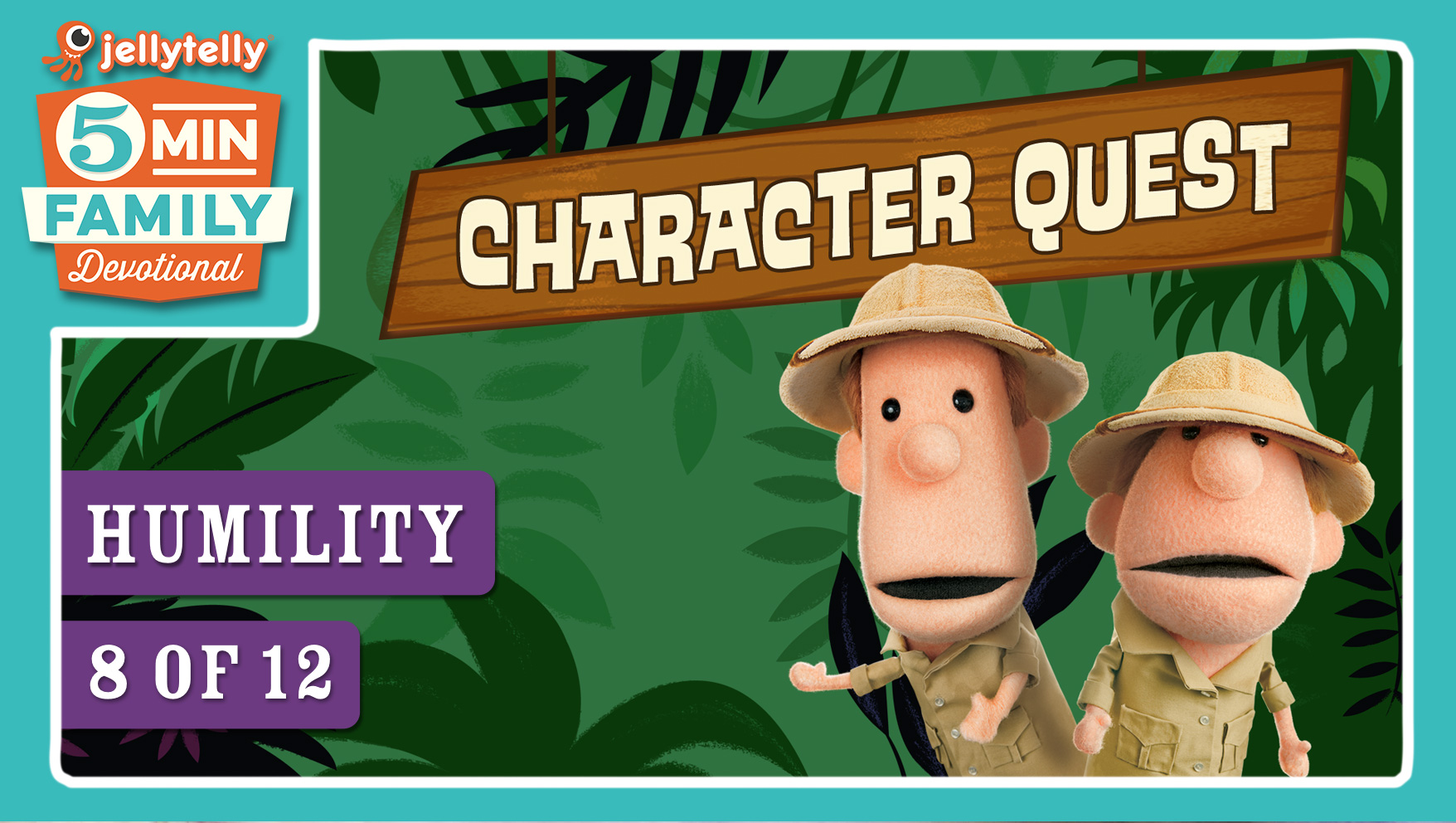 Humility - Character Quest 5 Minute Family Devotional