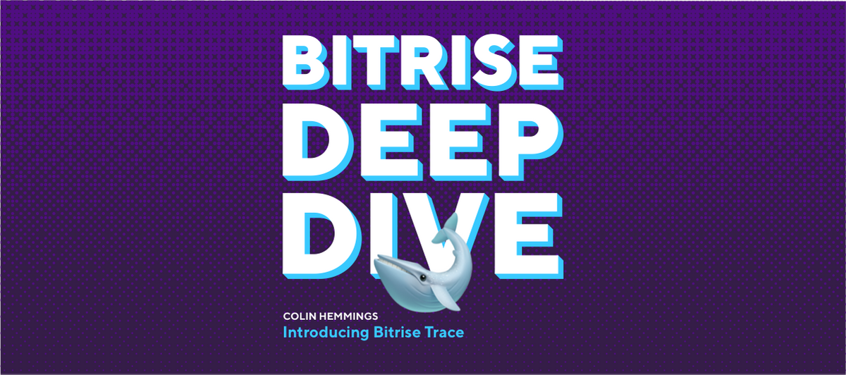 Introducing Bitrise Trace