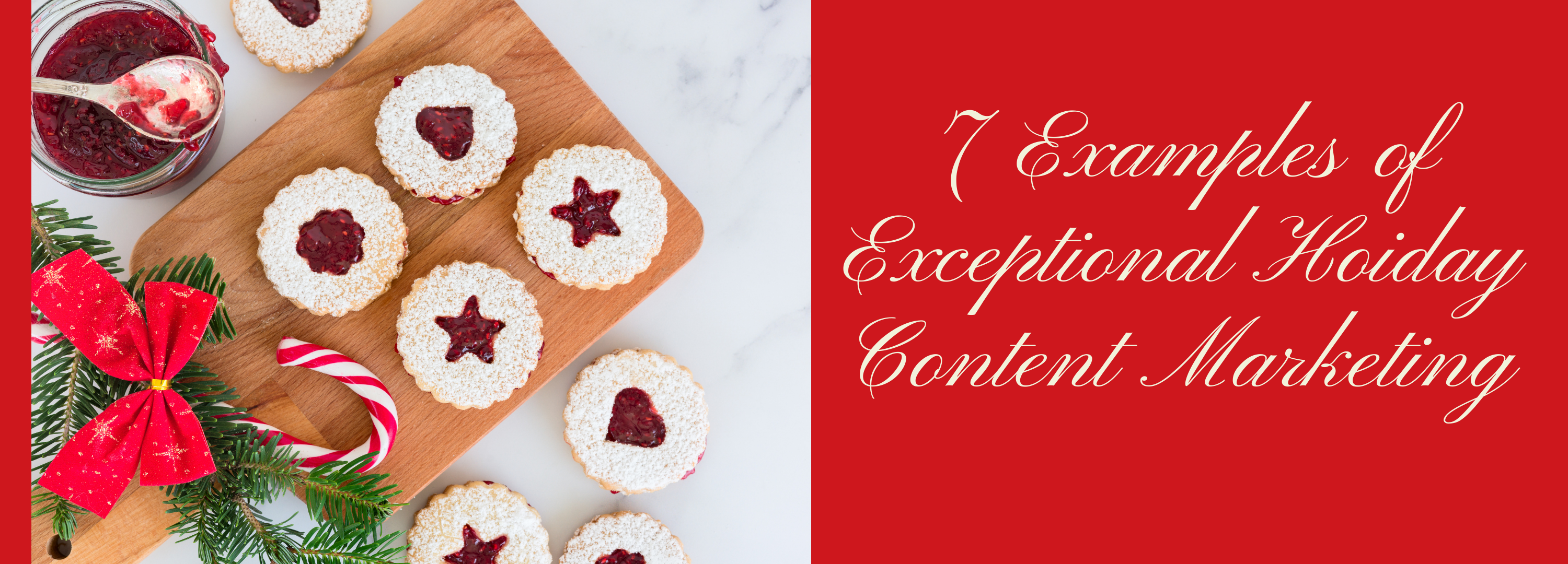 7 Examples of Exceptional Holiday Content Marketing