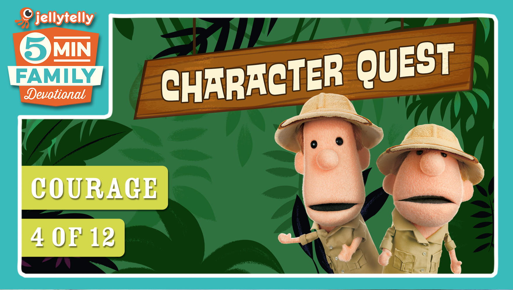 Courage - Character Quest 5 Minute Family Devotional